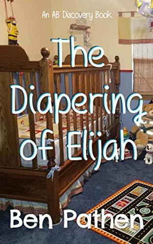 The Diapering of Elijah