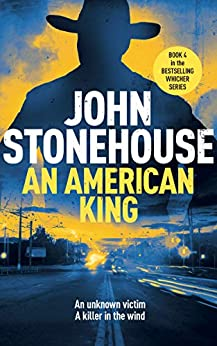 An American King (The Whicher Series Book 4) by [John Stonehouse]
