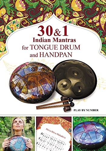 30 and 1 Indian Mantras for Tongue Drum and Handpan: Play by Number