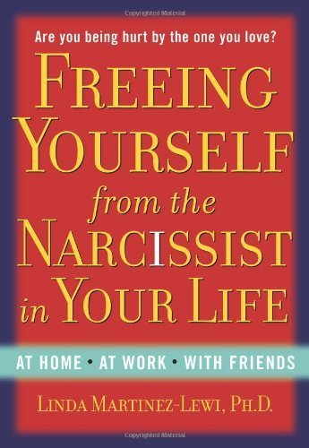 Freeing Yourself from the Narcissist in Your Life by Martinez-Lewi, Linda(January 10, 2008) Hardcover