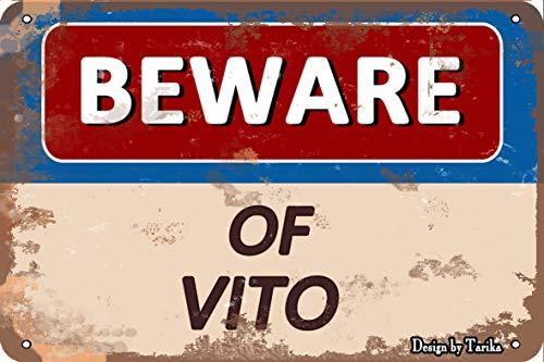 Beware Of Vito Retro-Look 20 x 30 cm Blechdekoration Kunst Schild für Zuhause, Küche, Bad, Bauernhof, Garten, Garage, inspirierende Zitate Wanddekoration