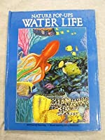 Nature Pop-Ups Water Life 0824984730 Book Cover