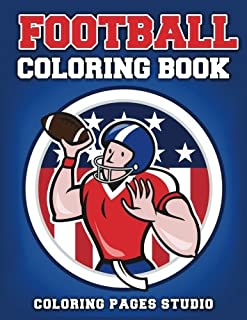 Football Coloring Book: Fun Football Coloring Pages for Kids (Sports Coloring Books) (Volume 2)