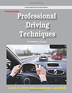 Professional Driving Techniques, 5th edition: Learn to Drive with Confidence and Skill