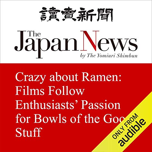 Crazy about Ramen: Films Follow Enthusiasts' Passion for Bowls of the Good Stuff cover art