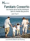 Familiaris Consortio: Les taches de la famille chrétienne dans le monde d'aujourd'hui
