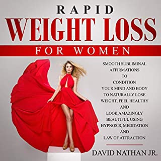 Rapid Weight Loss for Women: Smooth Subliminal Affirmations to Condition Your Mind and Body to Naturally Lose Weight, Feel Healthy & Look More Beautiful Using Hypnosis, Meditation & Law of Attraction audiobook cover art