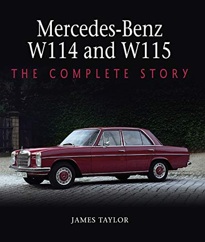 Mercedes-Benz W114 and W115: The Complete Story