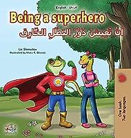 Being a Superhero (English Arabic Bilingual Book for Kids) (English Arabic Bilingual Collection)