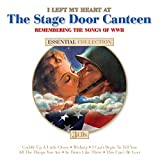 I Left My Heart At The Stage Door Canteen
