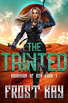 The Tainted (Dominion of Ash Book 1) by [Frost Kay]