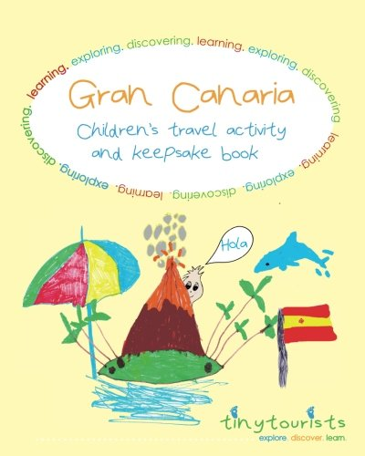 Gran Canaria! Children's Travel Activity and Keepsake Book: country-specific kids travel book - vocabulary, puzzles, learning, journal pages, fun! [Idioma Inglés]
