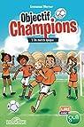 Objectif Champions - Tome 1 - Un match épique par Werner