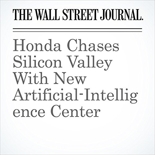 Honda Chases Silicon Valley With New Artificial-Intelligence Center copertina