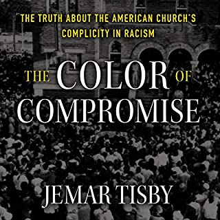 The Color of Compromise     The Truth About the American Church's Complicity in Racism              Auteur(s):                                                                                                                                 Jemar Tisby                               Narrateur(s):                                                                                                                                 Jemar Tisby,                                                                                        Justin Henry - foreword                      Durée: 8 h et 22 min     1 évaluation     Au global 5,0