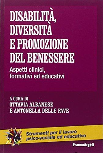 Disabilità, diversità e promozione del benessere. Aspetti clinici, formativi ed educativi