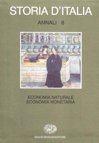 Storia d'Italia. Annali. Economia naturale, economia monetaria (Vol. 6)