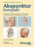 Akupunktur kompakt: Körperakupunktur - Ohrakupunktur - Neue Schädelakupunktur nach Yamamoto (YNSA) - Therapiekonzepte - Gesellschaften - Hans P. Ogal