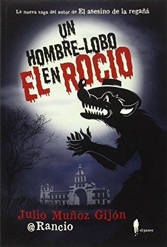 Un Hombre Lobo En El Rocío: 1 (El paseo bizzarro)