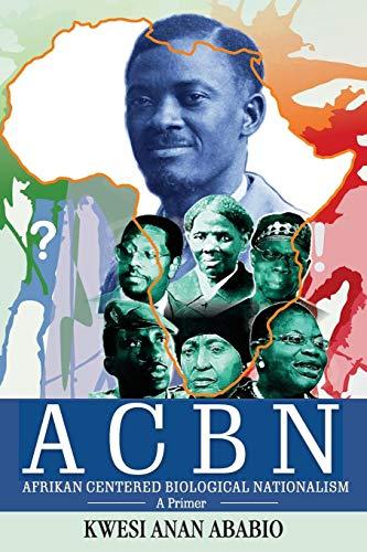 ACBN Afrikan Centered Biological Nationalism: A Primer
