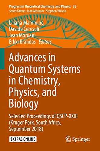 Advances in Quantum Systems in Chemistry, Physics, and Biology: Selected Proceedings of Qscp-XXIII (Kruger Park, South Africa, September 2018): 32 (Progress in Theoretical Chemistry and Physics)