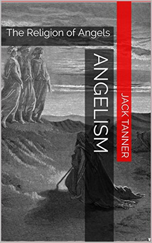 Angelism: The Religion of Angels