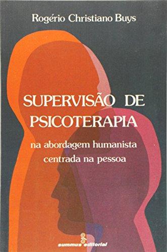 Supervisão de psicoterapia: a abordagem humanista centrada na pessoa