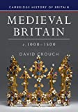 Medieval Britain, c.1000–1500 (Cambridge History of Britain, Series Number 2)