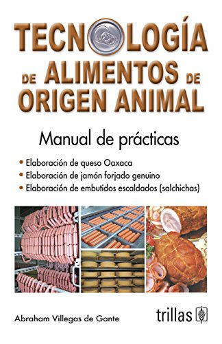 Tecnologia de alimentos de origen animal/ Technology of animal food: Elaboracion de queso Oaxaca/ Production of Oaxaca cheese