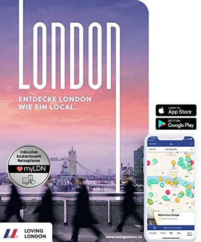 London Reiseführer: Entdecke London wie ein Local! Inkl. Insider-Tipps für 2020, U-Bahn-Karte, Events & Touren und kostenloser App