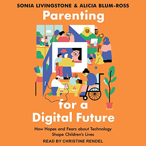 Parenting for a Digital Future  By  cover art