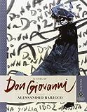 La storia di Don Giovanni raccontata da Alessandro Baricco. Ediz. illustrata