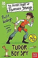 National Trust: The Secret Diary of Thomas Snoop, Tudor Boy Spy (The Secret Diary Series)