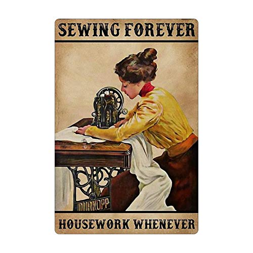 Funny Tin Sign Sewing Forever Housework Whenever, Woman Cave Clothing Store Living Room Art Wall Decoration 8 Inch X 12 Inch.