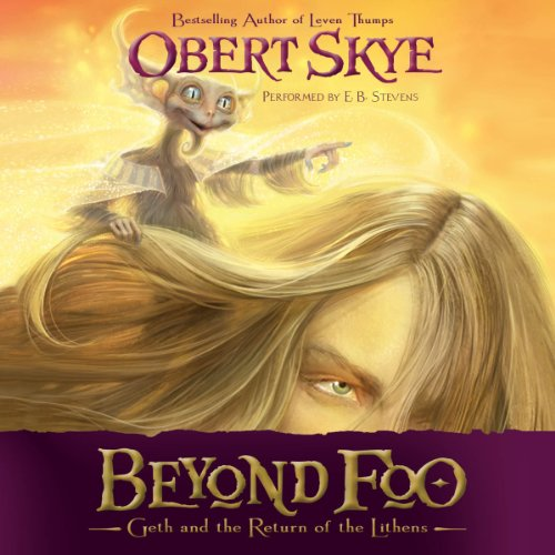 Beyond Foo     Geth and the Return of the Lithens, Book 1              By:                                                                                                                                 Obert Skye                               Narrated by:                                                                                                                                 E. B. Stevens                      Length: 4 hrs and 54 mins     23 ratings     Overall 4.5