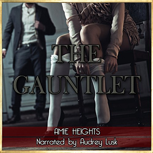 The Gauntlet: Spanked and Bound by Three Men audiobook cover art