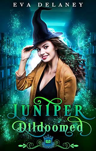 Juniper: Dildoomed: A paranormal romantic comedy (Spell Library Book 17)