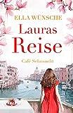 Lauras Reise (Café Sehnsucht 3)
