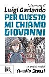 Per questo mi chiamo Giovanni. La graphic novel (Fumetto)