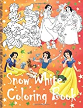 Snow White Coloring Book: Coloring Book with Snow White and the Seven Dwarfs: Sneezy, Sleepy, Doc, Happy, Dopey, Bashful, and Grumpy ( A Great Gift for Snow White Princess Lovers )
