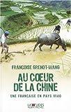 Au coeur de la Chine - Une Française en pays Miao