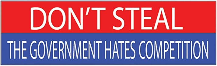 10x3 Patriotic Bumper Sticker Auto Decal Conservative Republican Don't Steal The Government Hates Competition USA Flag American Patriot (Steal)