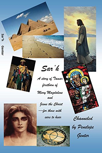 Sar'h: a story of Tamar, firstborn of Mary Magdalene and Jesus the ...