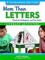 More Than Letters, Standard Editions: Literacy Activities for Preschool, Kindergarten, and First Grade