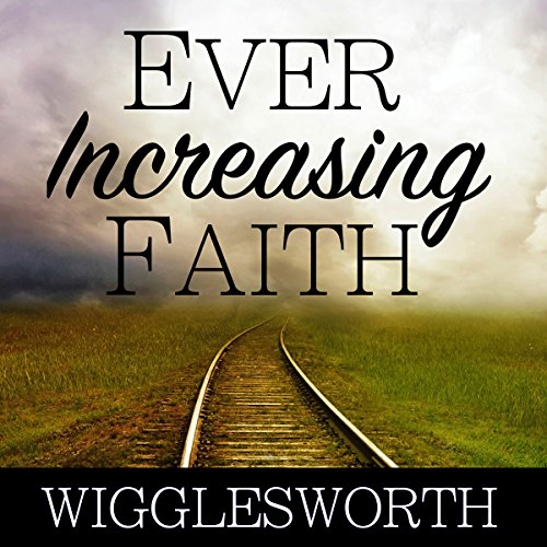 Ever Increasing Faith audiobook cover art