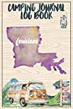 Camping Journal Logbook, Louisiana: The Ultimate Campground RV Travel Log Book for Logging Family Adventures and trips at campgrounds and campsites (6 x9) 145 Guided Pages
