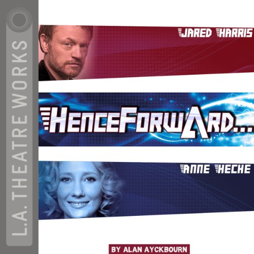 Henceforward...                   By:                                                                                                                                 Alan Ayckbourn                               Narrated by:                                                                                                                                 Jared Harris,                                                                                        Anne Heche,                                                                                        Jack Davenport,                   and others                 Length: 2 hrs and 22 mins     6 ratings     Overall 3.8