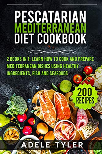 Compare Textbook Prices for Pescatarian Mediterranean Diet Cookbook: 2 Books In 1: Learn How To Cook And Prepare Mediterranean Dishes Using Healthy Ingredients, Fish And Seafoods  ISBN 9798592023248 by Tyler, Adele