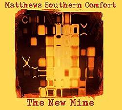 The New Mine/Matthews Southern Comfort