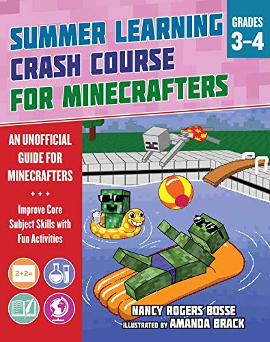 Summer Crash Course Learning for Minecrafters, from Grades 3 to 4: Improve Core Subject Skills With Fun Activities (Summer Learning Crash Course for Minecra)